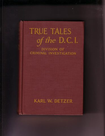 Detzer, Karl - True Tales of the D.C.I.