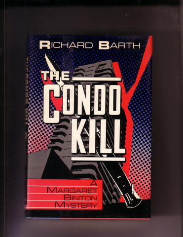 Richard Barth -The Condo Kill