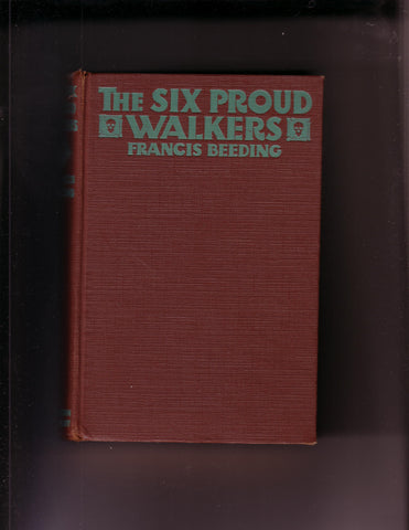 Francis Beeding - The Six  Proud Walkers