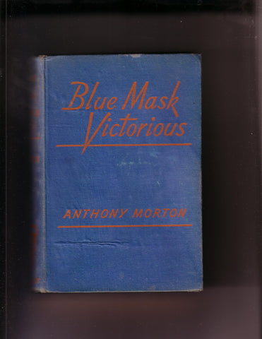 Morton, Anthony (pseudonym of John Creasey), Blue Mask Victorious