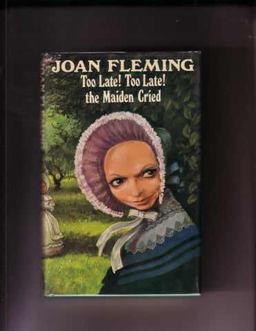 Fleming, Joan - Too Late!  Too Late!  the Maiden Cried