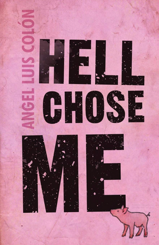 Angel Luis Colón - Hell Chose Me (Paperback)