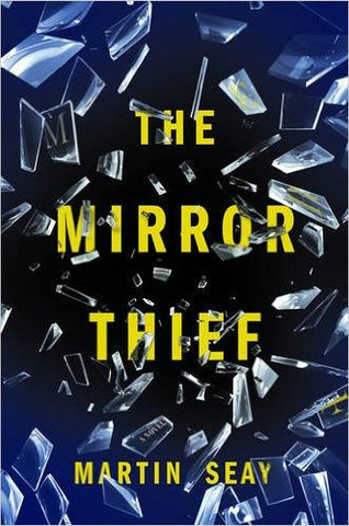 Martin Seay - The Mirror Thief