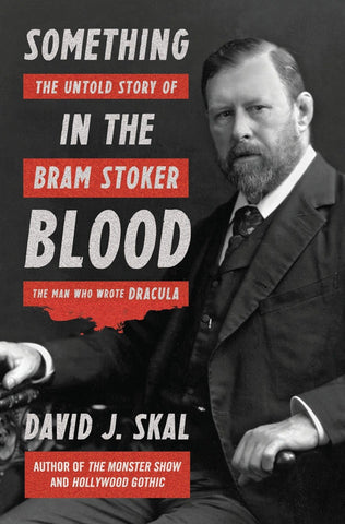 David J. Skal - Something in the Blood