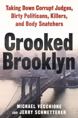 Michael Vecchione and Jerry Schmetterer - Crooked Brooklyn