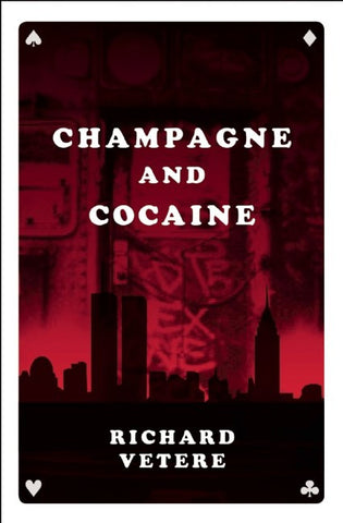 Richard Vetere - Champagne and Cocaine