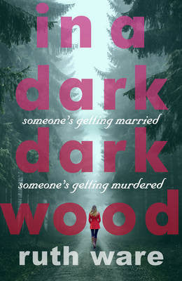 Ruth Ware - In a Dark, Dark Wood (UK edition)