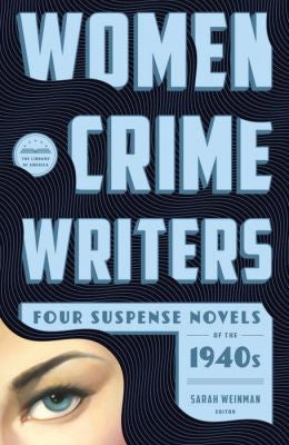Sarah Weinman - Women Crime Writers: Four Suspense Novels of the 1940's