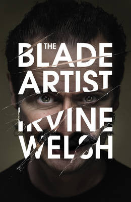 Irivine Welsh - The Blade Artist
