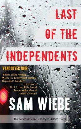 Sam Wiebe - Last of the Independents