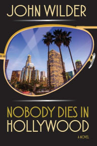 John Wilder - Nobody Dies in Hollywood