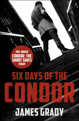 James Grady - Six Days of the Condor