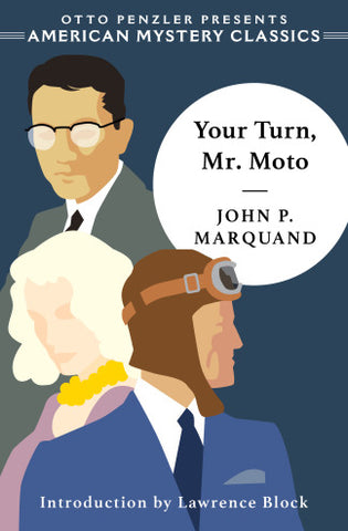 John P. Marquand - Your Turn, Mr. Moto