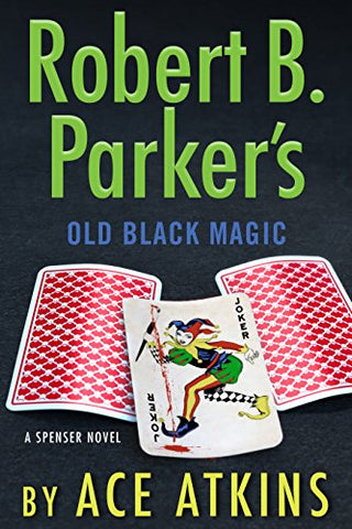 Ace Atkins - Robert B. Parker's Old Black Magic