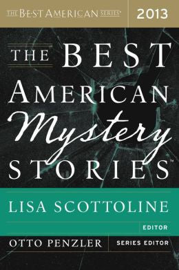 Otto Penzler, ed., Lisa Scottoline, guest ed. - The Best American Mystery Stories 2013