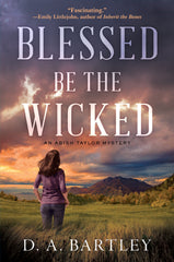 D.A. Bartley - Blessed Be the Wicked - To Be Signed