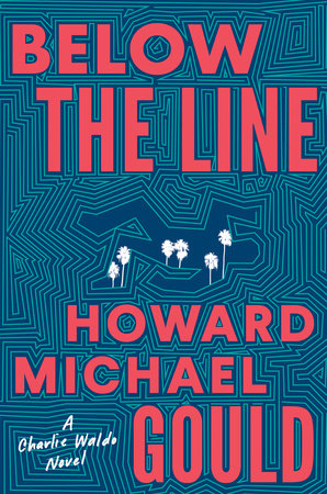 Howard Michael Gould - Below the Line - Signed