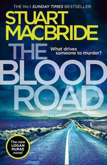 Stuart Macbride - The Blood Road - Signed UK Edition