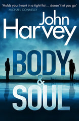 John Harvey - Body and Soul - Signed UK First Edition