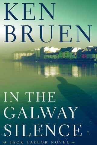 Ken Bruen- In the Galway Silence