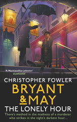 Christopher Fowler - Bryant & May: The Lonely Hour - Signed UK Edition