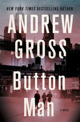 Andrew Gross - Button Man - To Be Signed