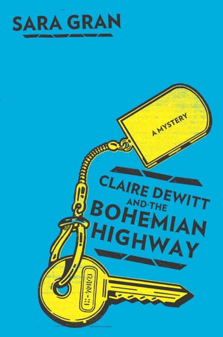 Sara Gran - Claire Dewitt and the Bohemian Highway