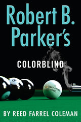 Reed Farrell Coleman - Robert B. Parker's Colorblind - To Be Signed