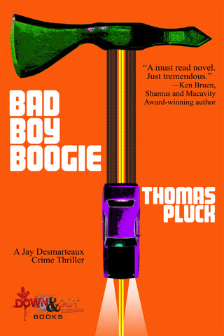 Thomas Pluck - Bad Boy Boogie - Signed