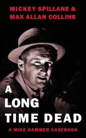 Mickey Spillane and Max Allan Collins - A Long Time Dead (LTD)