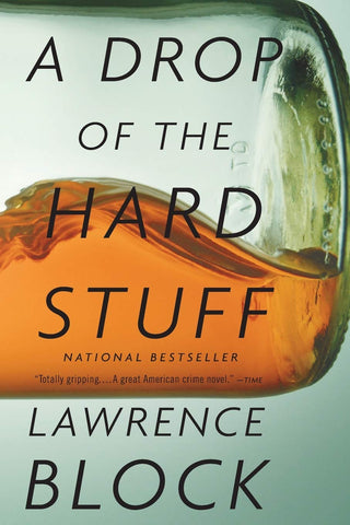 Lawrence Block - A Drop of the Hard Stuff