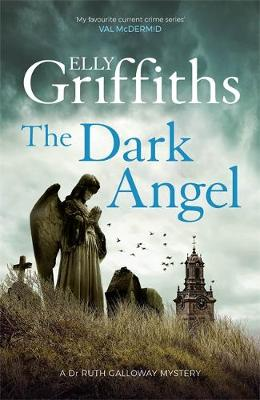 Elly Griffiths - The Dark Angel - Signed UK First Edition