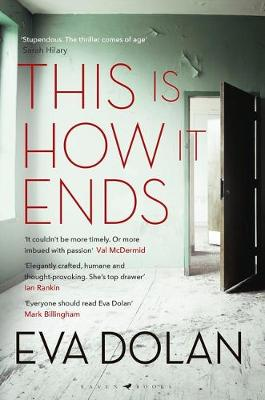 Eva Dolan - This Is How It Ends - Signed UK First Edition