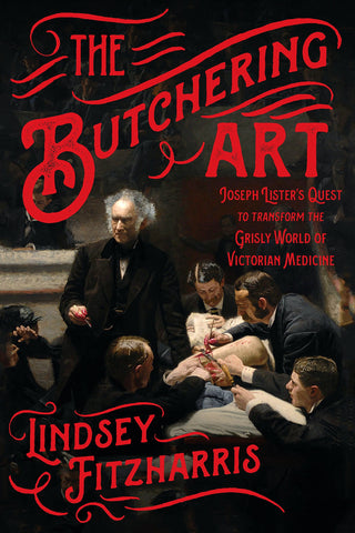 Lindsey Fitzharris - The Butchering Art - Signed