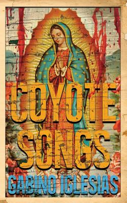 Gabino Iglesias - Coyote Songs - Signed