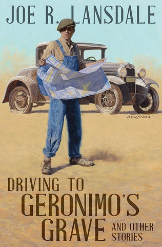 Joe R. Lansdale - Driving to Geronimo's Grave - Signed