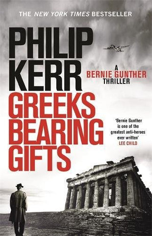 Philip Kerr - Greeks Bearing Gifts - UK First Edition