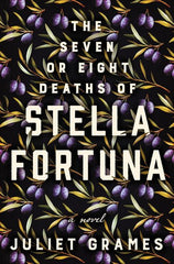 Juliet Grames - The Seven or Eight Deaths of Stella Fortuna - Signed