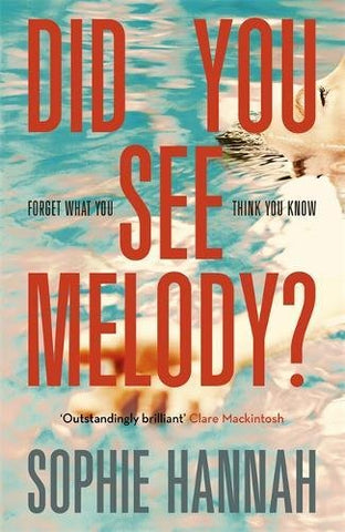 Sophie Hannah - Did You See Melody? (UK)
