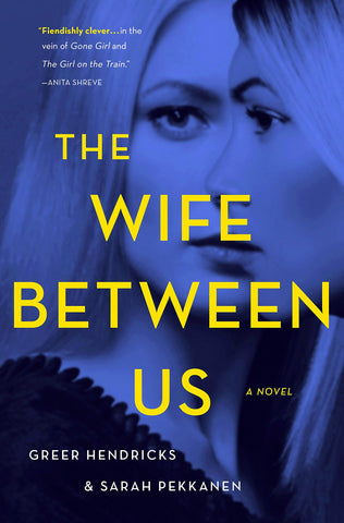 Greer Hendricks & Sarah Pekken - The Wife Between Us - Signed