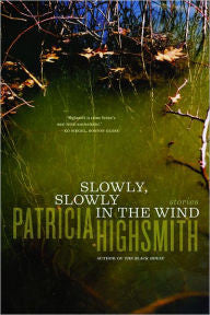 Patricia Highsmith - Slowly, Slowly in the Wind