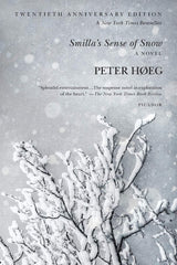 Peter Høeg - Smilla's Sense of Snow