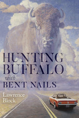 Lawrence Block - Hunting Buffalo with Bent Nails -Signed Limited Edition