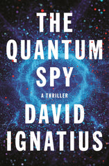 David Ignatius - The Quantum Spy - Signed