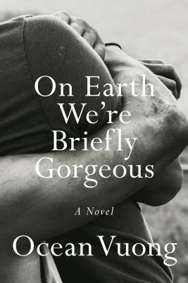 Ocean Vuong - On Earth We're Briefly Gorgeous - Signed
