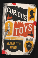 Elizabeth Hand - Curious Toys - Signed