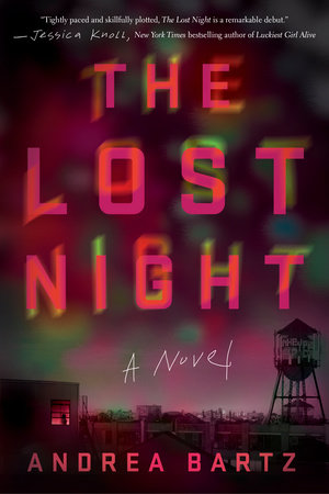 Andrea Bartz - The Lost Night