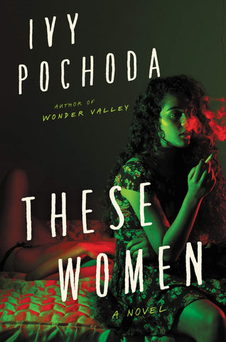 Pochoda, Ivy - These Women