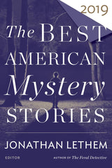 Jonathan Lethem, ed., and Otto Penzler, ed. - Best American Mystery Stories 2019