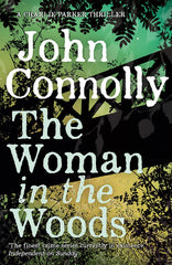 John Connolly - The Woman in the Woods - Signed UK First Edition